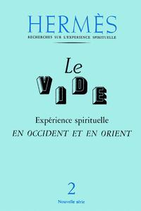HERMES - NUMERO 2 LE VIDE - EXPERIENCE SPIRITUELLE EN OCCIDENT ET EN ORIENT