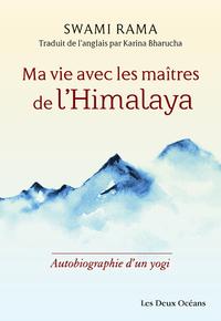 MA VIE AVEC LES MAITRES DE L'HIMALAYA - AUTOBIOGRAPHIE D'UN YOGI