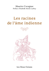 LES RACINES DE L'AME INDIENNE