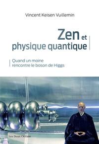 ZEN ET PHYSIQUE QUANTIQUE - QUAND UN MOINE RENCONTRE LE BOSON DE HIGGS