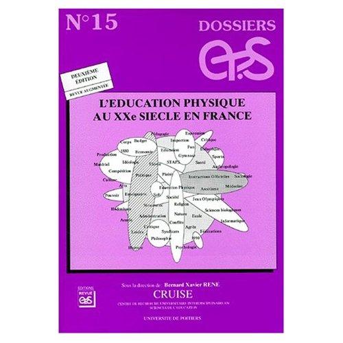 DOSSIER EP.S N15. L'EDUCATION PHYSIQUE AU XXE SIECLE EN FRANCE