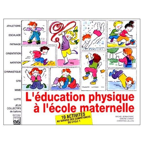 L'EDUCATION PHYSIQUE A L'ECOLE MATERNELLE. 10 ACTIVITES