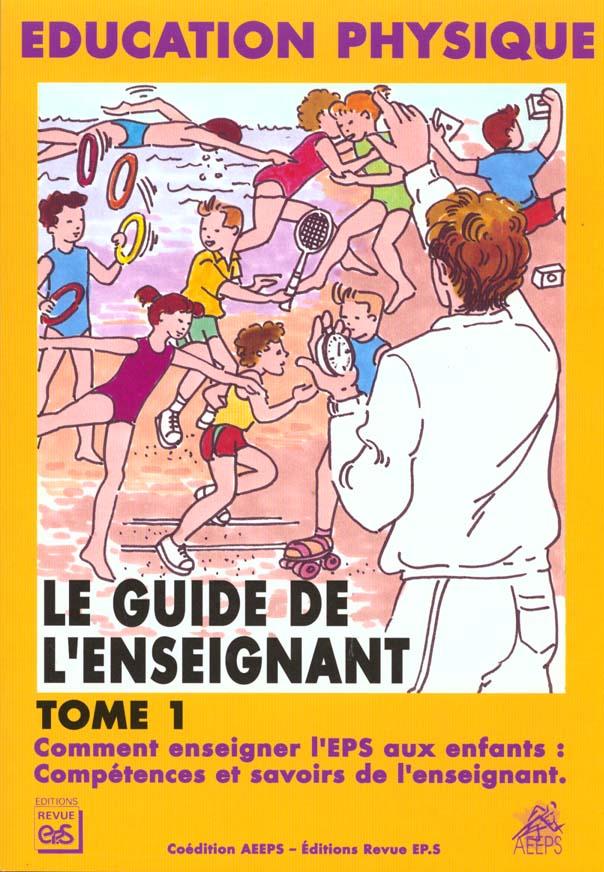LE GUIDE DE L'ENSEIGNANT - TOME 1 : COMPETENCES ET SAVOIRS DE L'ENSEIGNANT