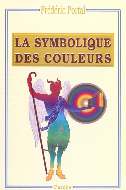 SYMBOLIQUE DES COULEURS (LA)