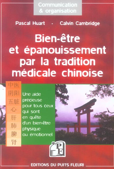 BIEN-ETRE ET EPANOUISSEMENT PAR LA TRADITION MEDICALE CHINOISE - UNE AIDE PRECIEUSE POUR TOUS CEUX Q