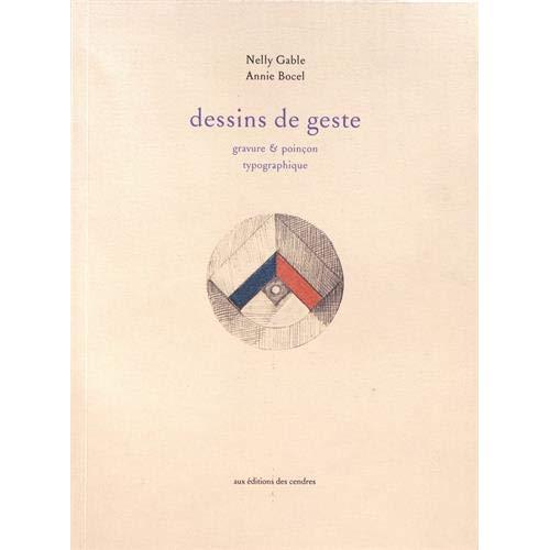 DESSINS DE GESTE. GRAVURE & POINCON TYPOGRAPHIQUE