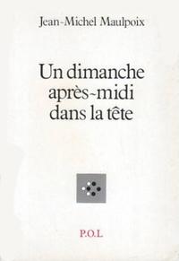 UN DIMANCHE APRES-MIDI DANS LA TETE
