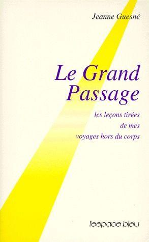 GRAND PASSAGE - VOYAGE HORS DU CORPS