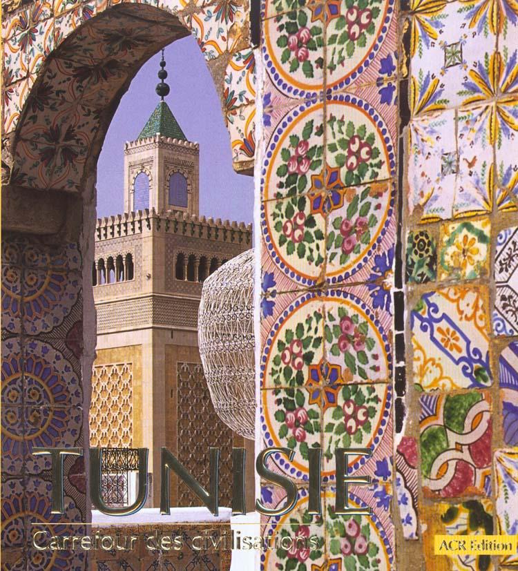 TUNISIE - CARREFOUR DES CIVILISATIONS