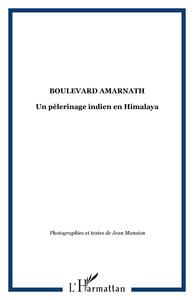 BOULEVARD AMARNATH - UN PELERINAGE INDIEN EN HIMALAYA