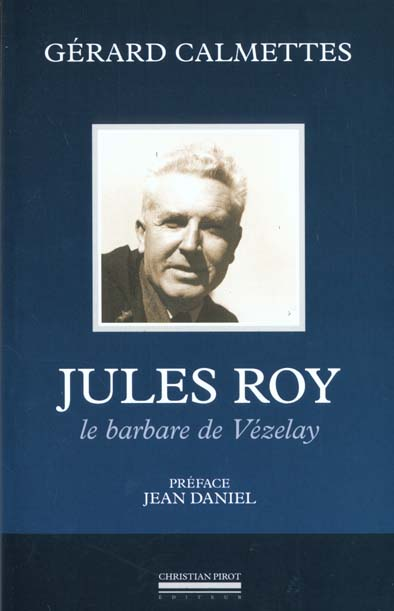 JULES ROY - LE BARBARE DE VEZELAY