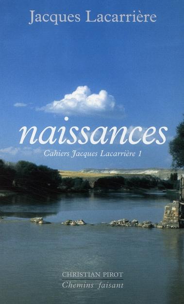 NAISSANCES - CAHIERS JACQUES LACARRIERE 1