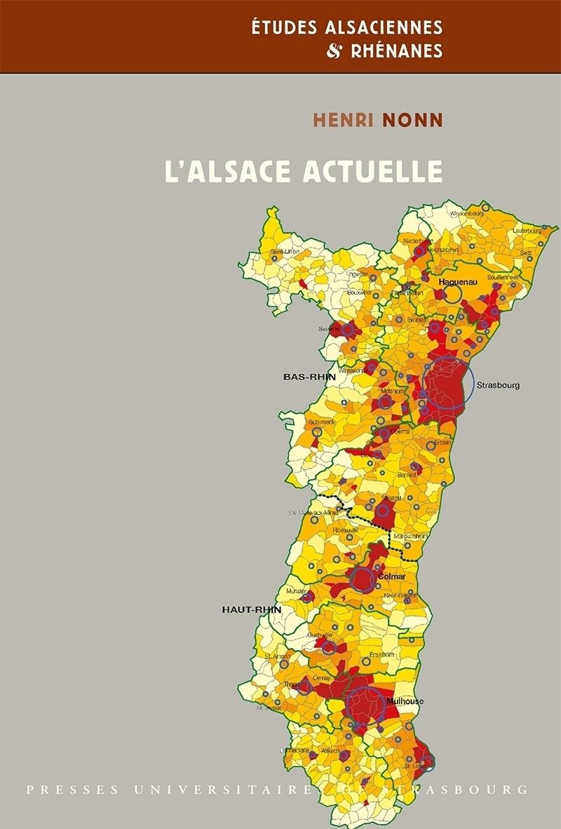 L'ALSACE ACTUELLE. DEVELOPPEMENT REGIONAL ET METROPOLISATION DEPUIS L ES ANNEES 1950