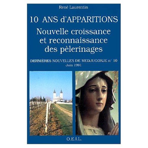 10 ANS D'APPARITIONS : NOUVELLE CROISSANCE ET RECONNAISSANCE DES PELERINAGES - DERNIERES NOUVELLES D