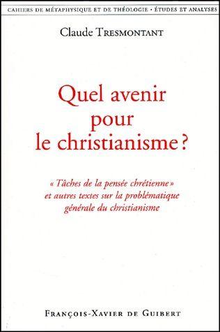 QUEL AVENIR POUR LE CHRISTIANISME ? - CAHIERS DE METAPHYSIQUE ET DE THEOLOGIE