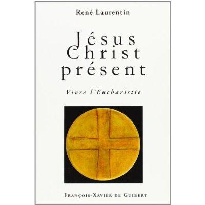 JESUS CHRIST PRESENT - VIVRE L'EUCHARISTIE