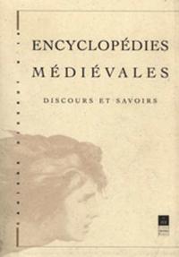 ENCYCLOPEDIES MEDIEVALES DISCOURS ET SAVOIRS