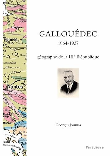 GALLOUEDEC,1864-1937 GEOGRAPHE DE LA IIIE REPUBLIQUE