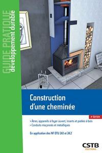 CONSTRUCTION D'UNE CHEMINEE - EN APPLICATION DES NORMES NF DTU 24.1 ET 24.2