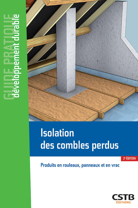 ISOLATION DES COMBLES PERDUS - PRODUITS EN ROULEAUX, PANNEAUX ET EN VRAC