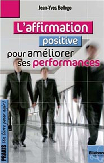 AFFIRMATION POSITIVE POUR AMELIORER SES PERFORMANCES