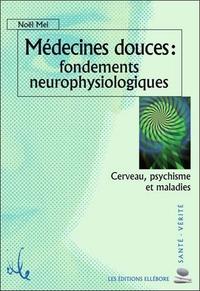 MEDECINES DOUCES : FONDEMENTS NEUROPHYSIOLOGIQUES