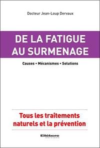 DE LA FATIGUE AU SURMENAGE - CAUSES - MECANISMES - SOLUTIONS