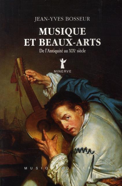 MUSIQUE ET BEAUX-ARTS, DE L'ANTIQUITE AU XIXE SIECLE