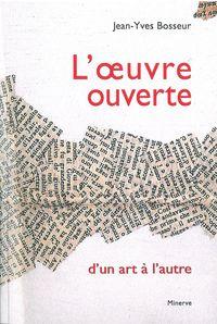 L' OEUVRE OUVERTE D'UN ART A L'AUTRE