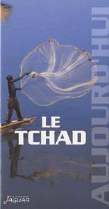 TCHAD (LE) AUJOURD'HUI
