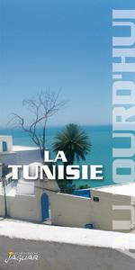 TUNISIE (LA) AUJOURD'HUI