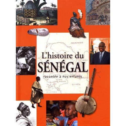 L HISTOIRE DU SENEGAL RACONTEE A NOS ENFANTS
