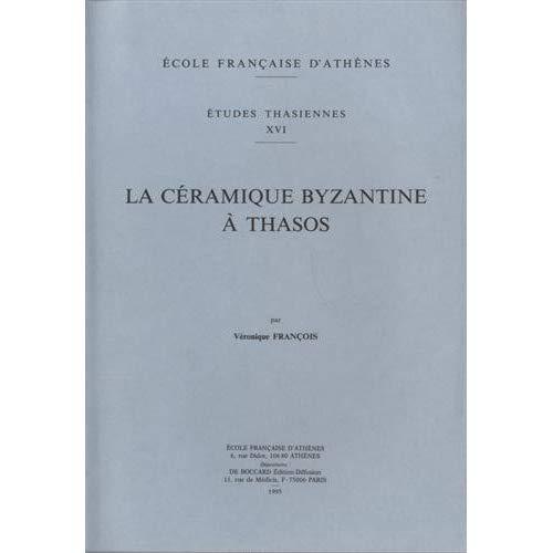 LA CERAMIQUE BYZANTINE A THASOS