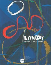 LANSKOY - UN PEINTRE RUSSE A PARIS