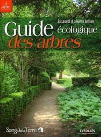 GUIDE ECOLOGIQUE DES ARBRES EXIGENCES CULTURALES, MALADIES, RAVAGEURS, PROTECTION BIOLOGIQUE - ORNEM