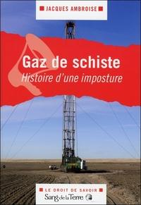 GAZ DE SCHISTE - HISTOIRE D'UNE IMPOSTURE