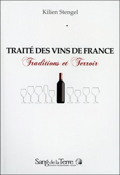 TRAITE DES VINS DE FRANCE - TRADITIONS ET TERROIR