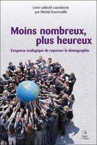MOINS NOMBREUX, PLUS HEUREUX - L'URGENCE ECOLOGIQUE...