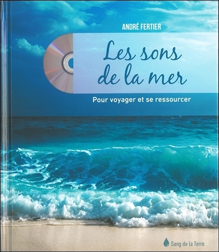 LES SONS DE LA MER - POUR VOYAGER ET SE RESSOURCER - LIVRE + CD