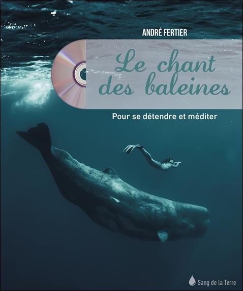LE CHANT DES BALEINES - POUR SE DETENDRE ET MEDITER - LIVRE + CD