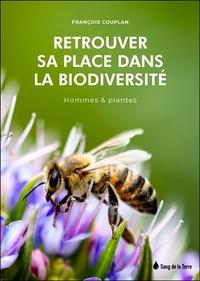 RETROUVER SA PLACE DANS LA BIODIVERSITE - HOMMES & PLANTES
