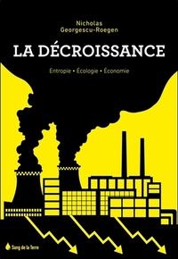 LA DECROISSANCE - ENTROPIE - ECOLOGIE - ECONOMIE