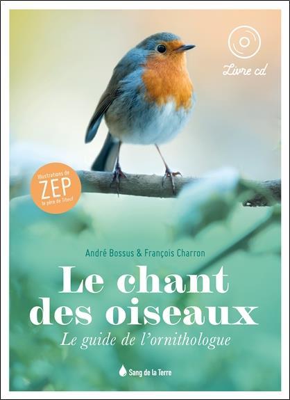 LE CHANT DES OISEAUX - LE GUIDE DE L'ORNITHOLOGUE - LIVRE + CD