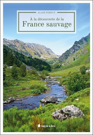 A LA DECOUVERTE DE LA FRANCE SAUVAGE