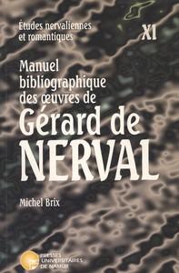 MANUEL BIBLIOGRAPHIQUE DES OEUVRES DE GERARD DE NERVAL