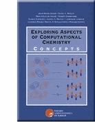 EXPLORING ASPECTS OF COMPUTATIONAL CHEMISTRY - TOME 1 CONCEPTS - TOME 2 EXERCISES