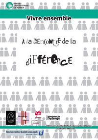 VIVRE ENSEMBLE, A LA RENCONTRE DE LA DIFFERENCE