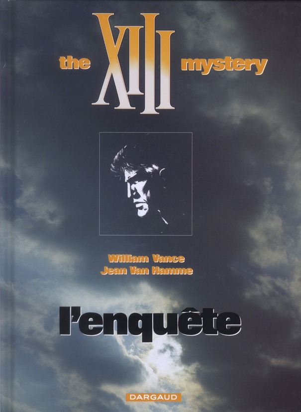 Treize (xiii) ancienne collect - xiii - ancienne collection - tome 13 - the xiii mystery : l'enquete