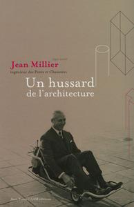 JEAN MILLIER - UN HUSSARD DE L'ARCHITECTURE