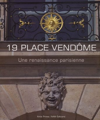 19 PLACE VENDOME - UNE RENAISSANCE PARISIENNE